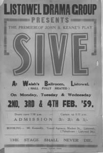 One of the reproductions in the book is of the poster that advertised the first ever amateur production of John B Keane's now famous play, 'Sive'. For many years, every theatrical poster printed in Listowel carried the following slogan on the bottom line: 'The stage shall never die'.